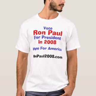 Vote, Ron Paul, For President, In 2008, RonPaul... T-Shirt