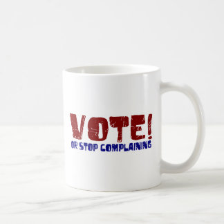 Vote Stop Complaining Coffee Mug