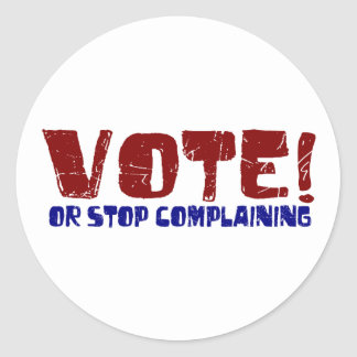 Vote Stop Complaining Round Sticker