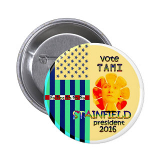 Vote Tami Stainfield president in 2016 6 Cm Round Badge