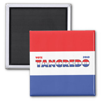 Vote Tancredo 2010 Elections Red White and Blue Square Magnet