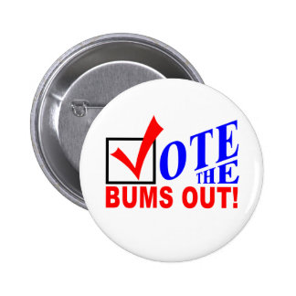 Vote the Bums Out! buttons