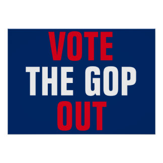 Vote the GOP Out Protest Poster