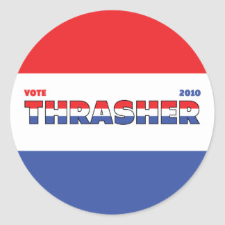 Vote Thrasher 2010 Elections Red White and Blue Round Sticker