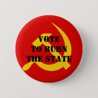 Vote to burn the state 6 cm round badge