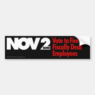 Vote to Fire 471 Fiscally Deaf Employees Bumper Sticker