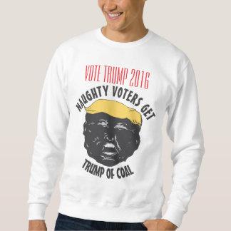 VOTE TRUMP 2016 | Naughty Voters Get Trump Of Coal Sweatshirt