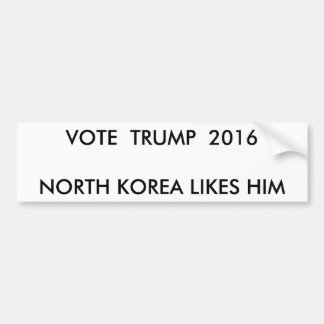 VOTE TRUMP 2016 NORTH KOREA LIKES HIM BUMPER STICKER