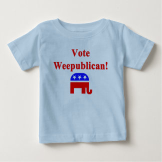 Vote Weepublican Baby T-Shirt