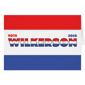 Vote Wilkerson 2010 Elections Red White and Blue Greeting Card