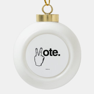 VOTE WITH YOUR FINGERS CERAMIC BALL DECORATION