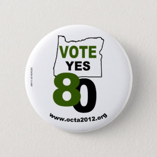 Vote Yes Oregon Measure 80 6 Cm Round Badge