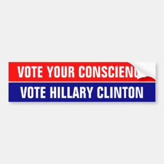 VOTE YOUR CONSCIENCE, VOTE HILLARY CLINTON BUMPER STICKER