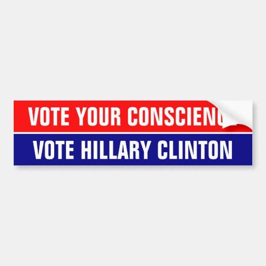 VOTE YOUR CONSCIENCE, VOTE HILLARY CLINTON BUMPER STICKER