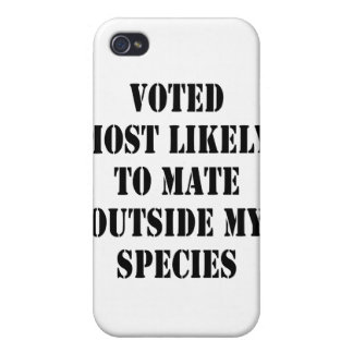 Voted Most Likely To Mate Outside My Species Cover For iPhone 4