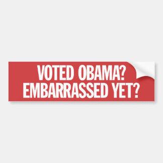 Voted Obama? Embarrassed yet? Bumper Sticker
