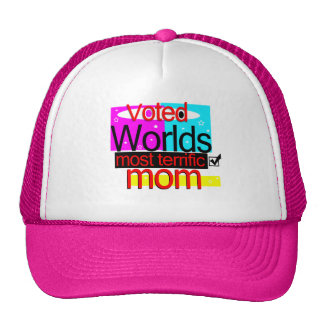 Voted Worlds Most Terrific Mom Hat