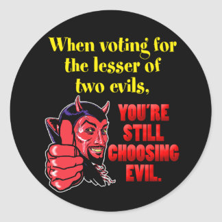 Voting for the Lesser of Two Evils Round Sticker