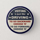 Voting is Just Like Driving 6 Cm Round Badge