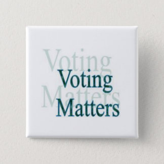 Voting Matters 15 Cm Square Badge
