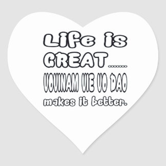 Vovinam vie vo dao Makes It Better Heart Sticker