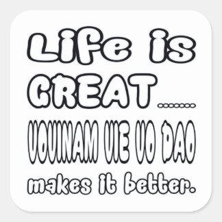Vovinam vie vo dao Makes It Better Square Sticker
