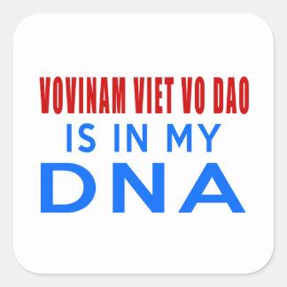 VOVINAM VIET VO DAO IS IN MY DNA SQUARE STICKER
