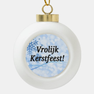Vrolijk Kerstfeest! Merry Christmas in Dutch bf Ceramic Ball Christmas Ornament