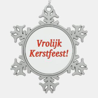 Vrolijk Kerstfeest! Merry Christmas in Dutch rf Snowflake Pewter Christmas Ornament