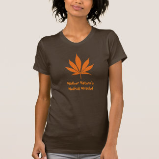 """W20 """"Mother Nature's Medical Miracle!"""" Pot Leaf T-Shirt"""
