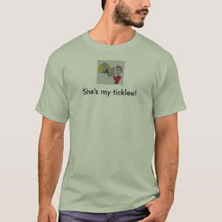 """W2T Men's """"She's My Ticklee"""" T-Shirt"""