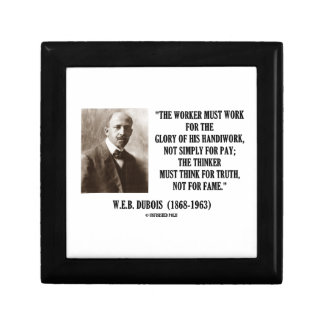 W.E.B. Dubois Worker Must Work Thinker Truth Quote Small Square Gift Box