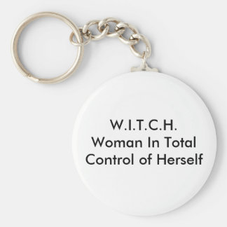 W.I.T.C.H.Woman In Total Control of Herself Basic Round Button Key Ring