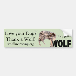 "W.O.L.F. ""Love Your Dog?"" Bumper Sticker"
