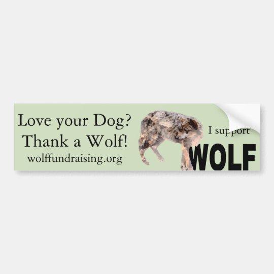 "W.O.L.F. ""Love Your Dog?"" Bumper Sticker"