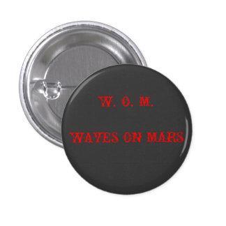 W. O. M. WAVES ON MARS 3 CM ROUND BADGE