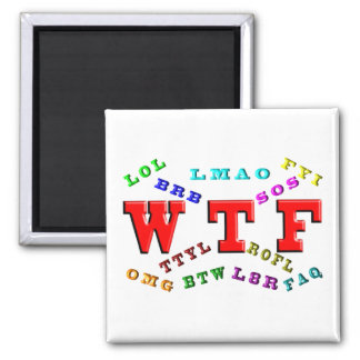 W T F and Computer Slang Square Magnet