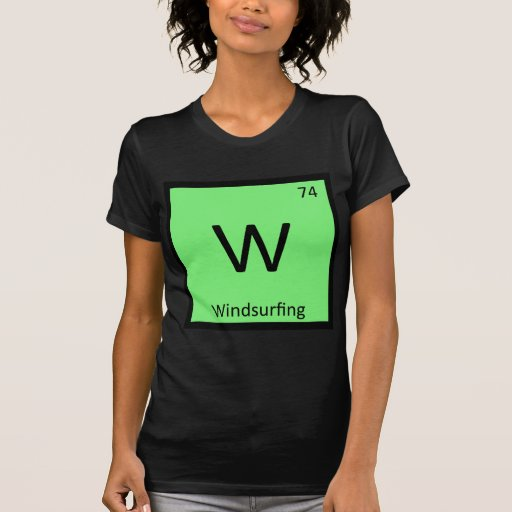 W - Windsurfing Sports Chemistry Periodic Table T Shirt