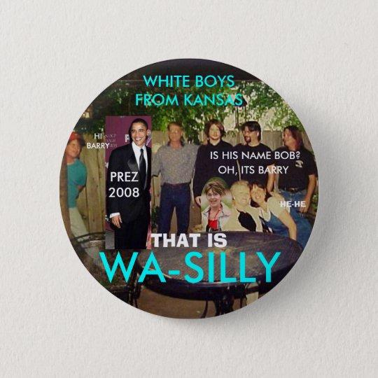 WA SILLY WHITE BOYS 6 CM ROUND BADGE