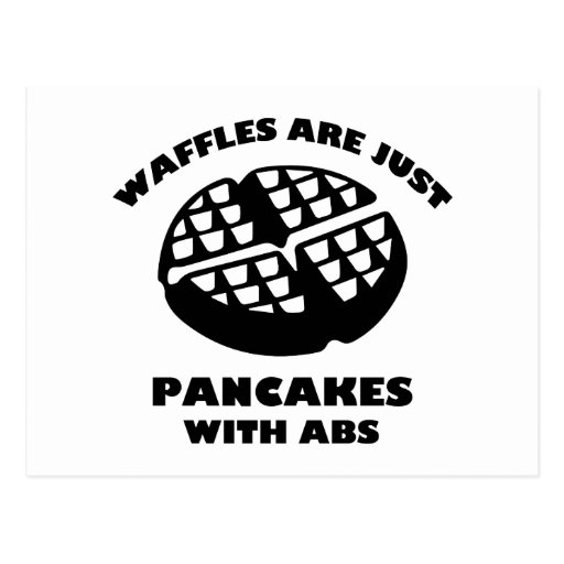 Waffles Are Just Pancakes With Abs Postcard