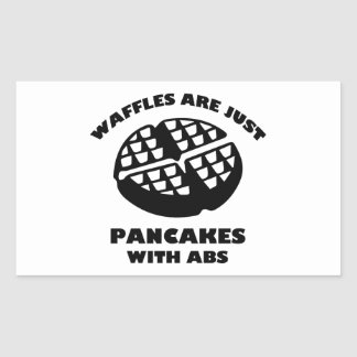 Waffles Are Just Pancakes With Abs Rectangular Sticker