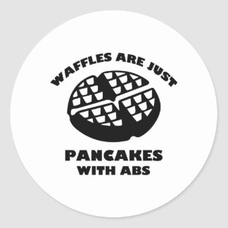 Waffles Are Just Pancakes With Abs Round Sticker