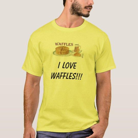 waffles, I LOVE WAFFLES!!! T-Shirt