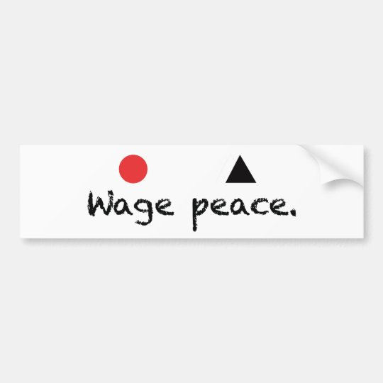 Wage Peace Bumper Sticker