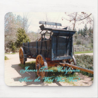 Wagon, JamesTown, CaliforniaHow the West Was Won! Mouse Pad