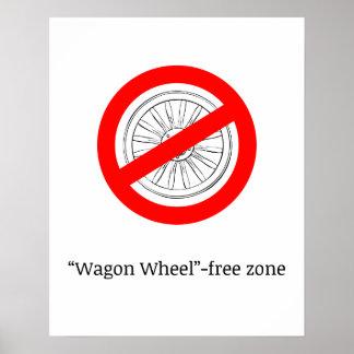 """Wagon Wheel""-free zone poster"