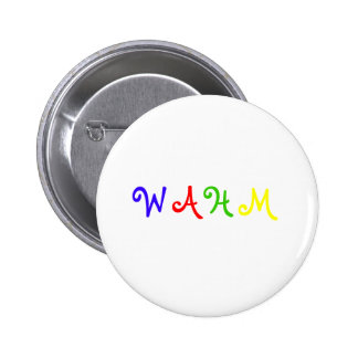 WAHM Button- Colourful 6 Cm Round Badge
