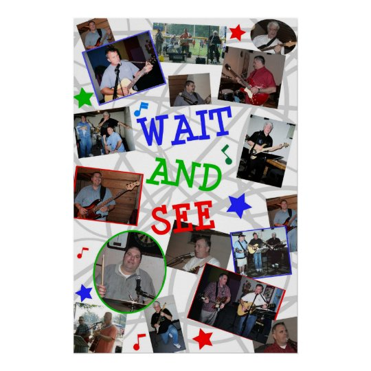 WAIT AND SEE 2007 Band Poster