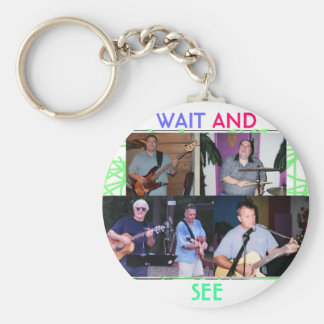 WAIT AND SEE Key chain
