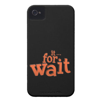 Wait For It Text Quote iPhone 4 Case